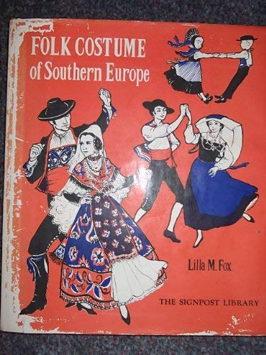 9780701104689: Folk Costume of Southern Europe (Signpost Library)