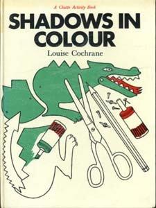 Shadows in Colour (A Chatto activity book): Cochrane, Louise