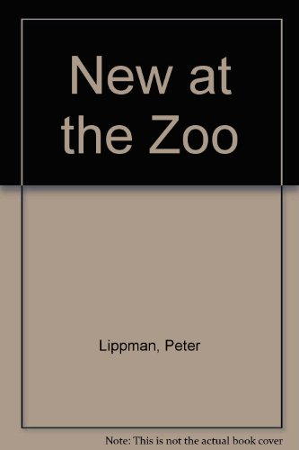 New at the Zoo (9780701104887) by Peter Lippman