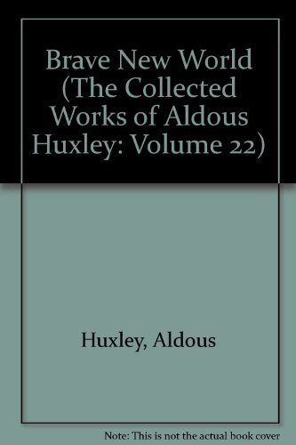 9780701107901: Brave New World (The Collected Works of Aldous Huxley: Volume 22)