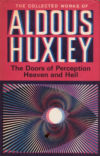 The Doors of Perception (The collected works Huxley Aldous & Doors of Perception by Huxley Hardcover - AbeBooks
