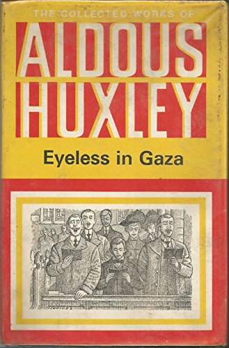 9780701108007: Eyeless in Gaza (The collected works of Aldous Huxley)