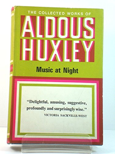9780701108090: Music at Night (Collected works of Aldous Huxley)