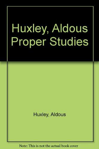 9780701108144: Huxley, Aldous Proper Studies