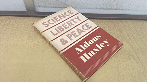 Science, Liberty and Peace: Huxley; Aldous