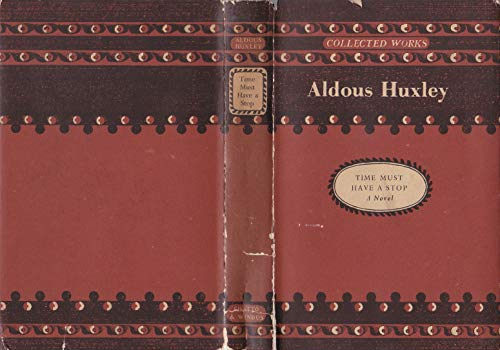 9780701108199: Time Must Have a Stop (The collected works of Aldous Huxley)