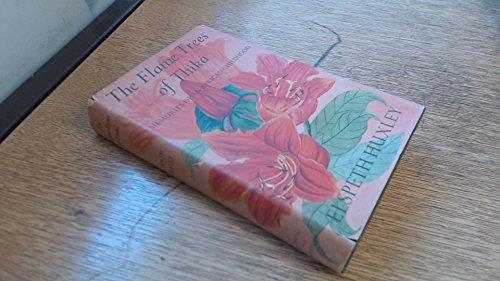 The Flame Trees of Thika: Memories of: Huxley, Elspeth Josceline