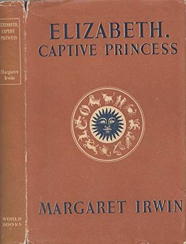 9780701108465: 'ELIZABETH, CAPTIVE PRINCESS'