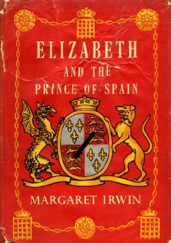 9780701108472: Elizabeth and the Prince of Spain