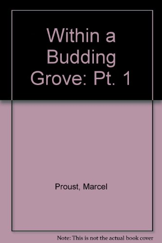 9780701110529: Within a Budding Grove: Pt. 1