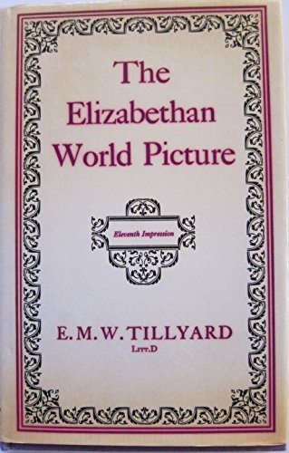 9780701111496: The Elizabethan World Picture