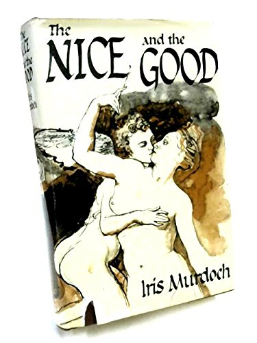 9780701112615: The Nice and the Good
