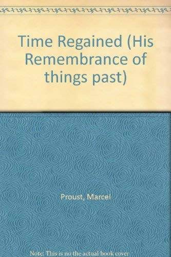 Remembrance of Things past, Volume XII: Time: Proust, Marcel; Mayor,