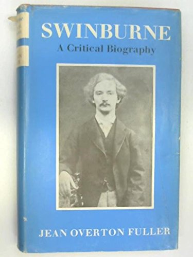 9780701113100: Swinburne: A Critical Biography