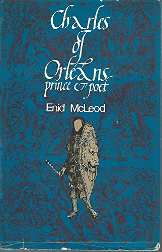 Charles of Orleans: prince and poet: McLEOD, Enid