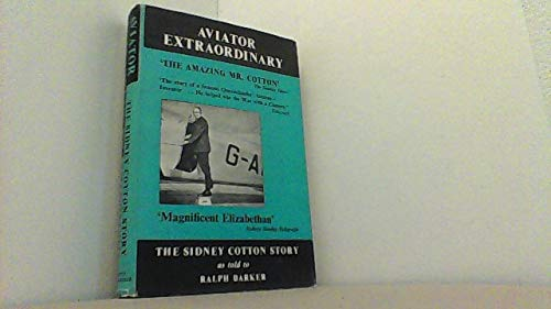 9780701113346: Aviator Extraordinary: The Sidney Cotton Story as told to Ralph Barker