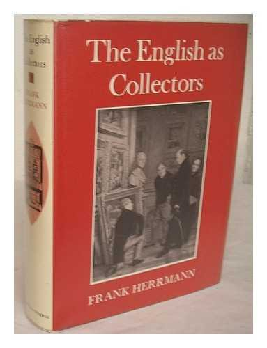 The English as Collectors A Documentary Chrestomathy: Herrmann, Frank
