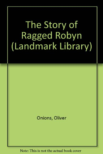 9780701113742: The Story of Ragged Robyn (Landmark Library)