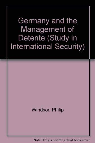 Germany and the Management of Detente: Windsor, Philip