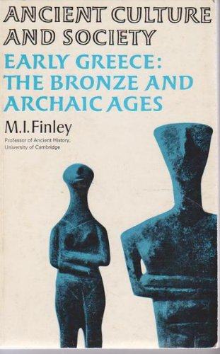 Early Greece: Bronze and Archaic Ages (Ancient Culture & Society S.)