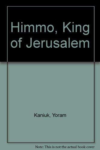 9780701114572: Himmo, King of Jerusalem