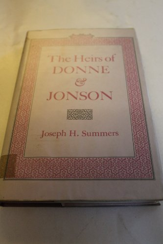 The Heirs of Donne and Jonson: Summers, Joseph H.