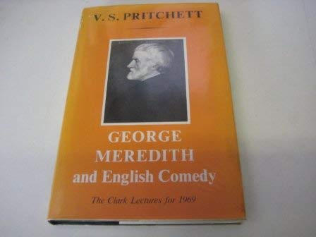 9780701115654: George Meredith and English Comedy (Clark Lecture)