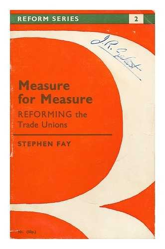 Measure for Measure: Reforming the Trade Unions: Stephen Fay