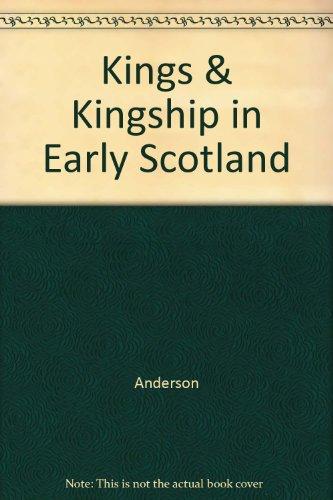 Kings & Kingship in Early Scotland: Anderson