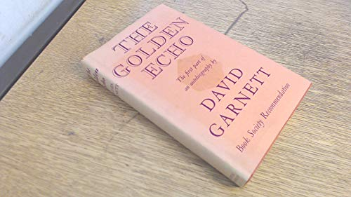 The Golden Echo: Garnett, David