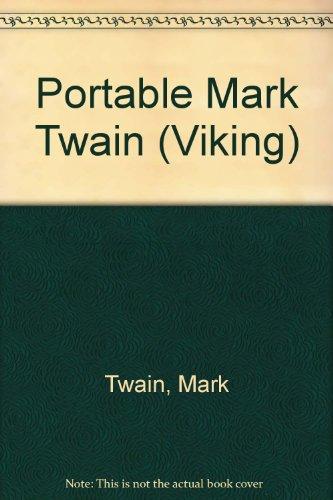 9780701116361: Portable Mark Twain (Viking)