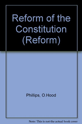 Reform of the Constitution (Reform) (0701116412) by O.Hood Phillips