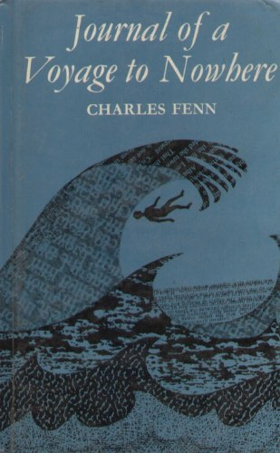 Journal of a Voyage to Nowhere.: Charles Fenn.