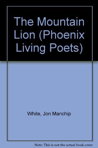 Mountain Lion (Phoenix Living Poets): White, Jon Manchip