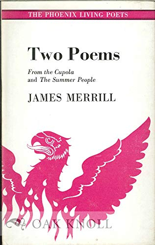 Two Poems:From the Cupola and The Summer People: From the Cupola and The Summer People: Merrill, ...