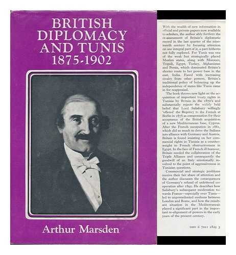 British Diplomacy and Tunis, 1875-1902: A Case Study in Mediterranean Policy: MARSDEN, ARTHUR