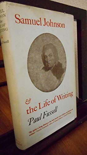 Samuel Johnson and the Life of Writing (0701118539) by Fussell, Paul