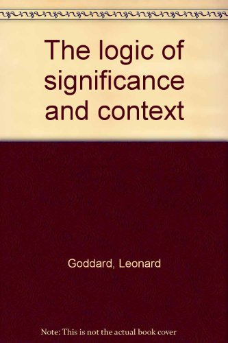 The logic of significance and context (Volume: Leonard Goddard