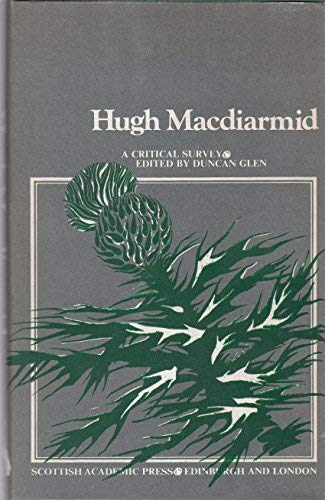 Hugh MacDiarmid, a critical survey: Glen, Duncan