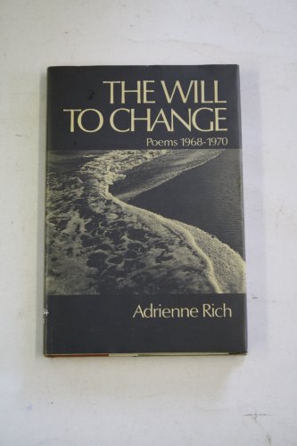 9780701119058: The Will to Change: Poems, 1968-70 (Phoenix Living Poets)