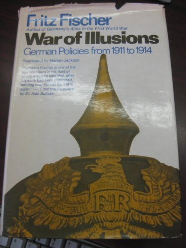 9780701119720: War of Illusions: German Policies from 1911 to 1914