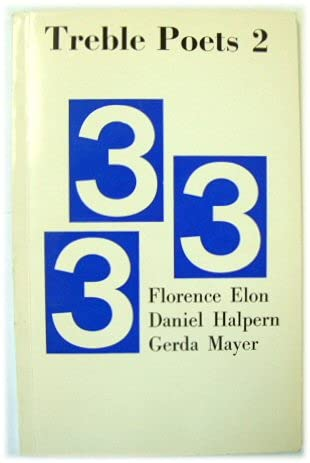 Treble Poets: F.Elon, D.Halpern, G.Mayer No. 2 (070112119X) by Elon, Florence; Halpern, Daniel; Mayer, Gerda