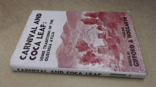 9780701121228: Carnival and coca leaf: Some traditions of the Peruvian Quechua Ayllu