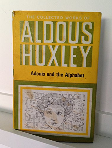 9780701121389: Adonis and the Alphabet (The collected works of Aldous Huxley)