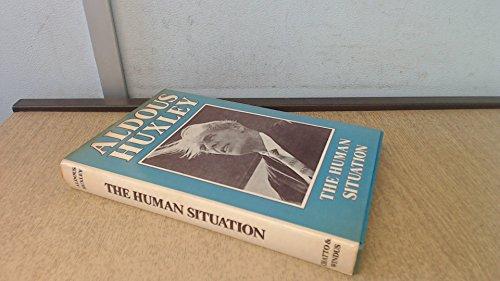 9780701121433: The Human Situation: The Lectures Given at Santa Barbara