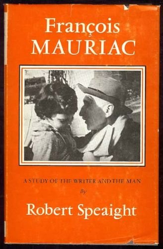 9780701121457: Francois Mauriac: A Study of the Writer and the Man