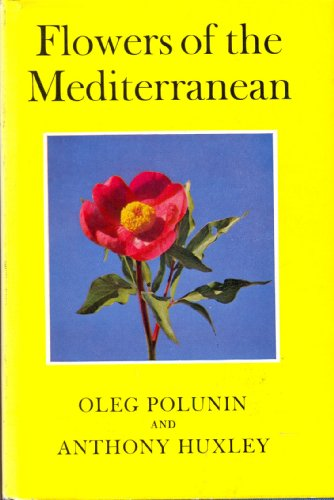 Flowers of the Mediterranean: Polunin, Oleg; Huxley, Anthony