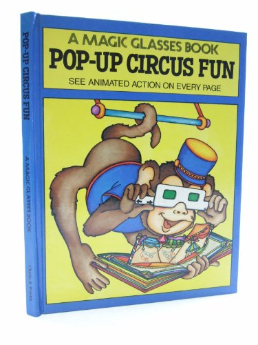 Pop-up Circus Fun (A magic glasses book) (070112346X) by Arnold Shapiro; Caroll Andrus; Tor Lokvig