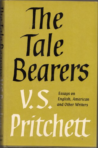 9780701124359: The Tale Bearers: Essays on English, American and Other Writers