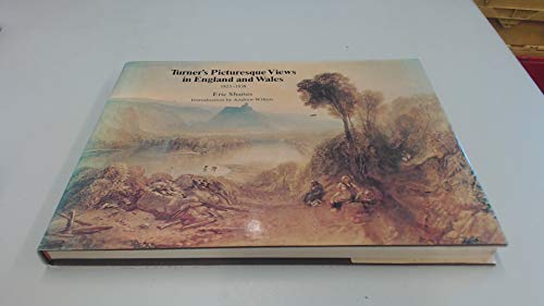 9780701124366: Turner's Picturesque Views in England and Wales 1825-1838